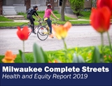 Milwaukee Complete Streets Health and Equity Report 2019