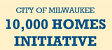 Learn more about the City of Milwaukee 10,000 Homes Initiative