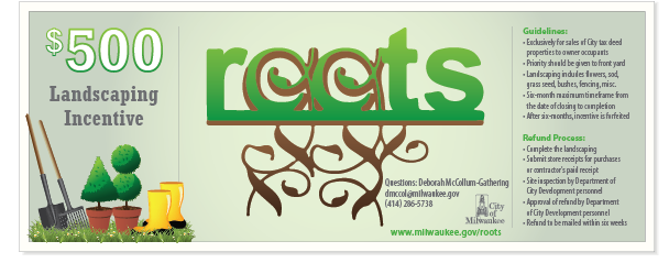 Refund Process: Complete the landscaping - $500 Roots Landscaping Incentive