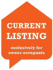 Click to access Current Property Listing. Exclusively for owner-occupants
