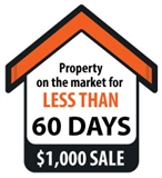 Property on the market for less than 60 days $1,000 Sale