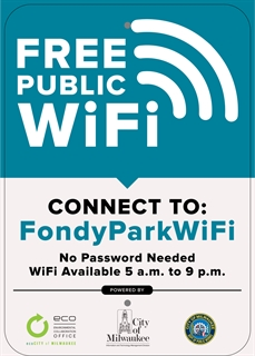 Free Public WiFi Connect to: FondyParkWifi no password needed WiFi available 5a.m. to 9 p.m.
