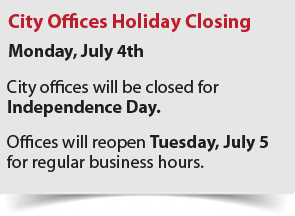 City offices will be closed for Independence Day on July 4, 2016. Please click for more information.
