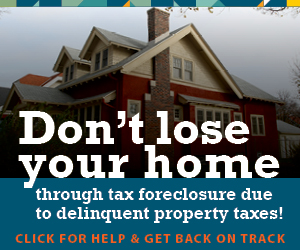 Don't lose your home through tax foreclosure due to delinquent property taxes. Click for help and get back on track.