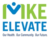 MKE Elevate. Our Health. Our Community. Our Future