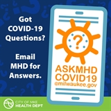 Email askmhdCOVID@milwaukee.gov