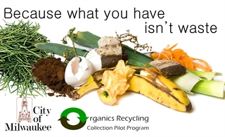 "photo of organic materials, logos, and phrase ""because what you have isn't waste"""